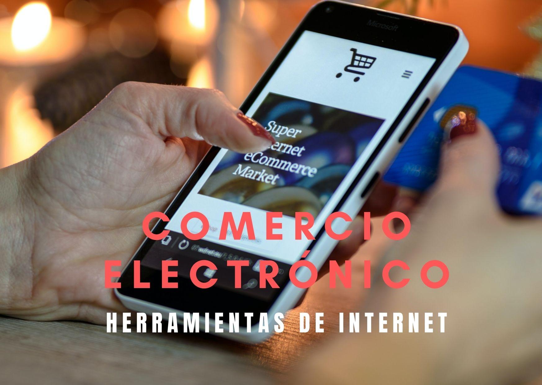 Comercio Electrónico :  herramientas de internet